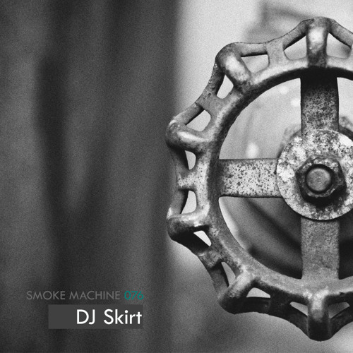 Smoke Machine Podcast 076 DJ Skirt