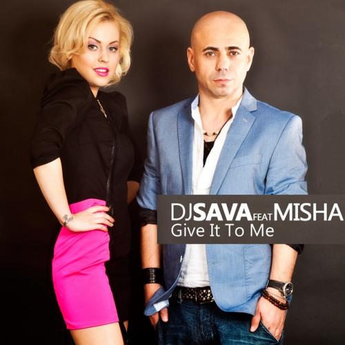 DJ Sava Feat. Misha - Give it to me (Mark Bl3nd Sweet Mix 2013)