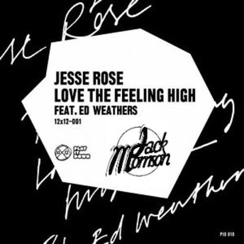 Jesse Rose - Love The Feeling High (Jack Morrison Remix) **FREE**