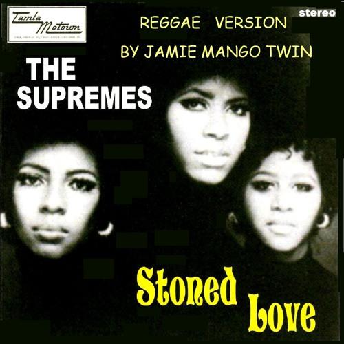 THE SUPREMES ... STONED LOVE ... JAMIEs Reggae VERSION