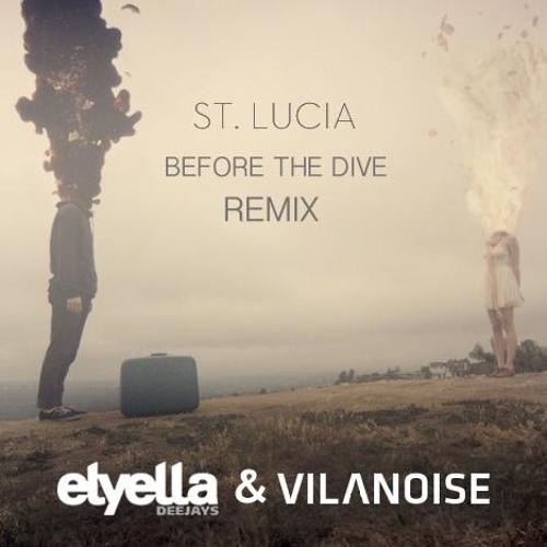 St Lucia - Before the Dive (Elyella & Vilanoise Remix)