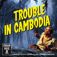TROUBLE IN CAMBODIA (Fandom House)