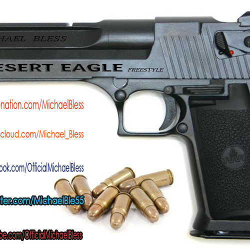 Michael Bless - Desert Eagle Freestyle