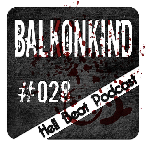 Balkonkind - Hell Beat Podcast #028