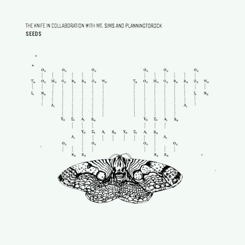 """The Knife """"Seeds"""" (radio edit)"""