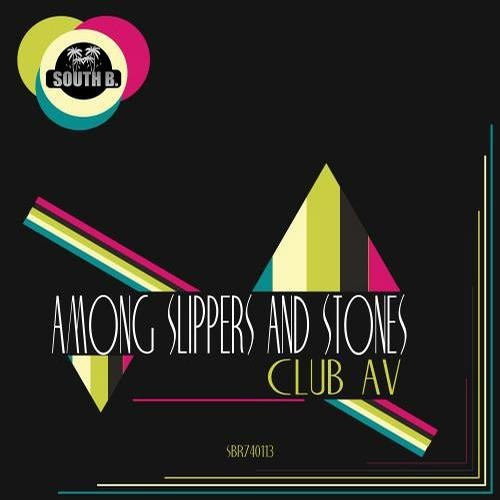 Club AV - Among Slippers and Stones ( Original Mix ) [South B. Records]