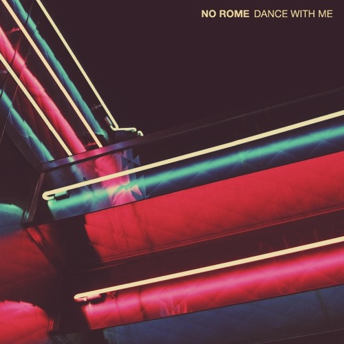"""No Rome, """"Dance with Me"""""""