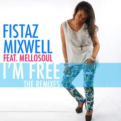 Fistaz Mixwell Featuring Mello Soul - I'm Free (DJ Hloni Original Mix)