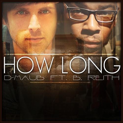 D-MAUB - How Long? (feat. B. Reith)