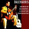 Track 06-11 Dale Harris A Case Of The Spanish Guitar Full Album Sampler