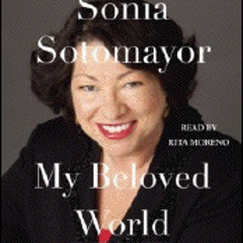 MY BELOVED WORLD by Sonia Sotomayor Read by Rita Moreno