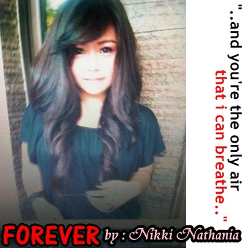 Forever (Original Song) by Nikki Nathania