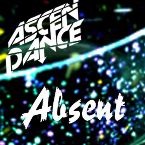 Ascendance - Absent [FREE DOWNLOAD]
