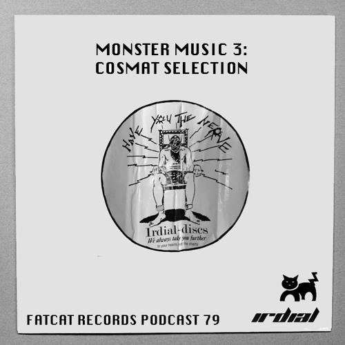 Cosmat Selection - FatCat Records Podcast #79