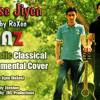 Kaise Jiyen by RoXen The Band - AZ Cover