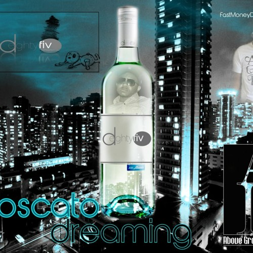 D85- Moscato Dreaming prod. by Dub D