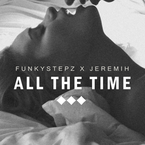 Jeremih - All The Time (Funkystepz Bass Mix)