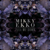 Mikky Ekko - Pull Me Down (internet remix)