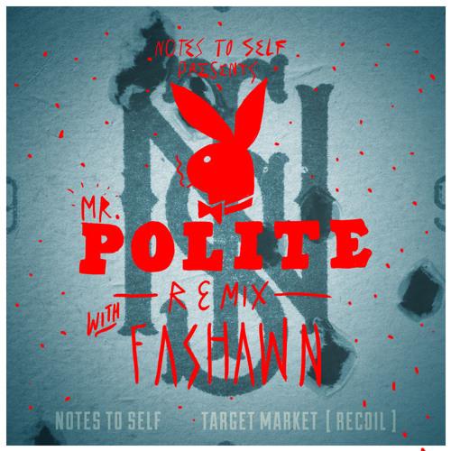 Mr. Polite Remix with Fashawn