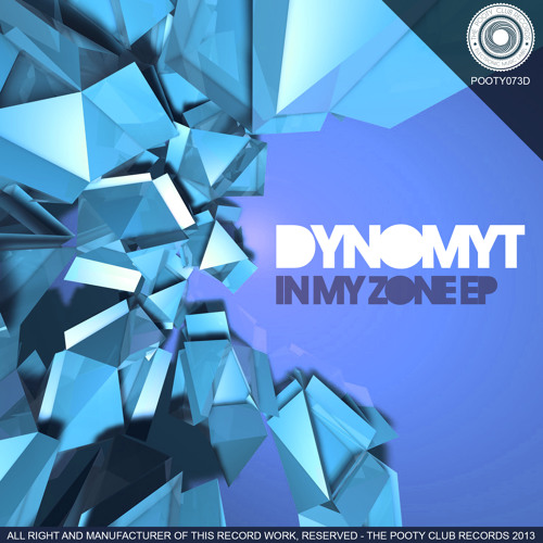 Dynomyt - In My Zone (Original Mix) [Out Now On Beatport] [The Pooty Club Records]