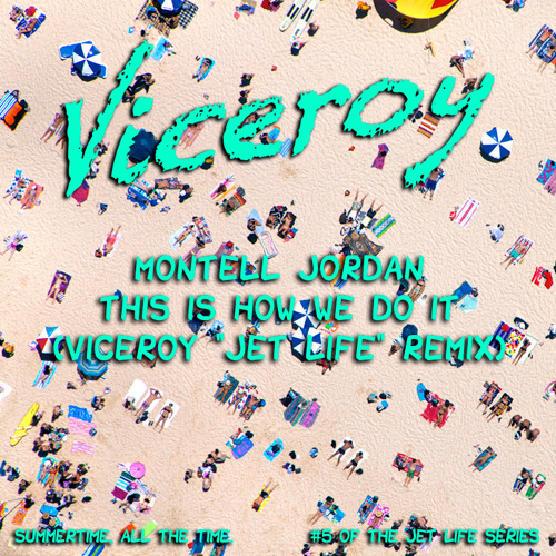 REMIX | Montell Jordan - This Is How We Do It (Viceroy