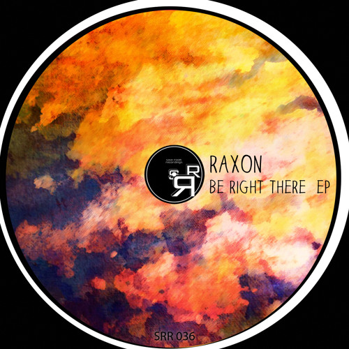 Raxon - Be Right There (Orignal Mix) Save Room Recordings [PREVIEW]