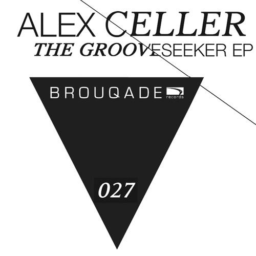 BQD027 Alex Celler - The Grooveseeker EP