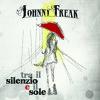 Bugia - Johnny Freak - Tra il Silenzio e il Sole (2012)