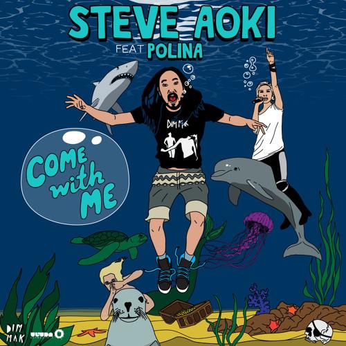 Steve Aoki - Come With Me (Pierce Fulton Dub Remix)