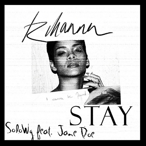 SoloWg feat. Jane Doe - Stay(Rihanna Cover)