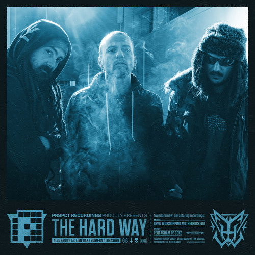 Pentagram Of Coke - The Hard Way aka Limewax vs Thrasher vs Bong Ra (PRSPCT 666) Out Now!!!