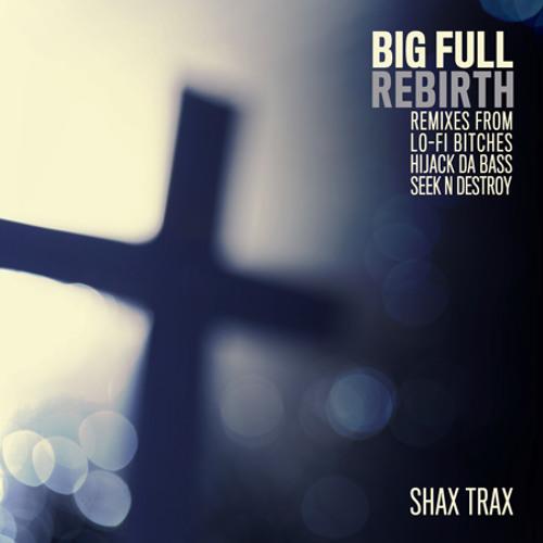 Big Full - Rebirth (Hijack Da Bass Remix Preview) out by  Shax Trax
