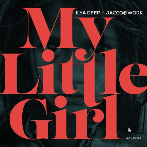 Ilya Deep & Jacco@Work - My Little Girl (Domased Electronica Remix) CUT