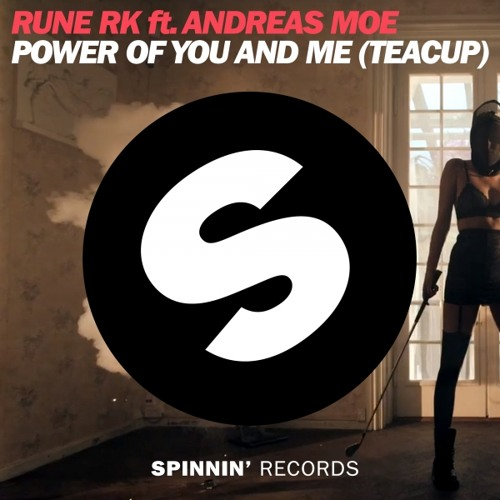 Rune RK ft. Andreas Moe - Power Of You And Me (Michael Brun Remix) [Spinnin'] *OUT NOW*