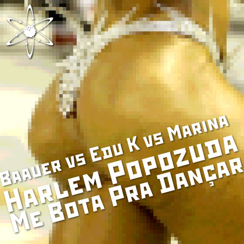 Harlem Popozuda Me Bota Pra Dançar (Positronic! Mashup)