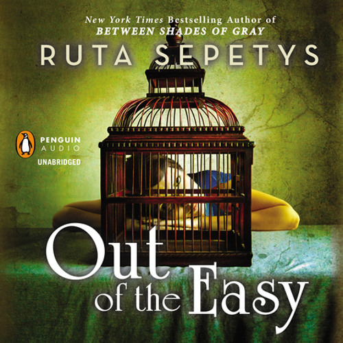 Out of the Easy by Ruta Sepetys, read by Lauren Fortgang