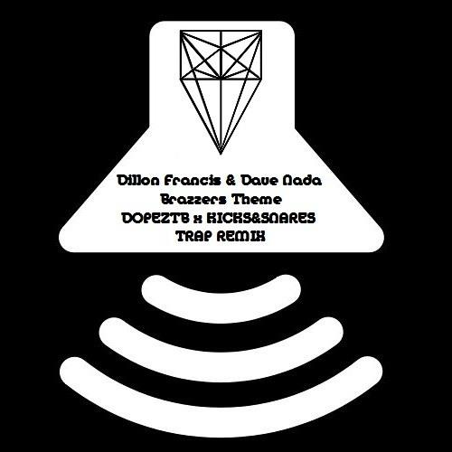 Dillon Francis & Dave Nada - Brazzers Theme(DOPEZTB x KICKS&SNARES Trap Remix)