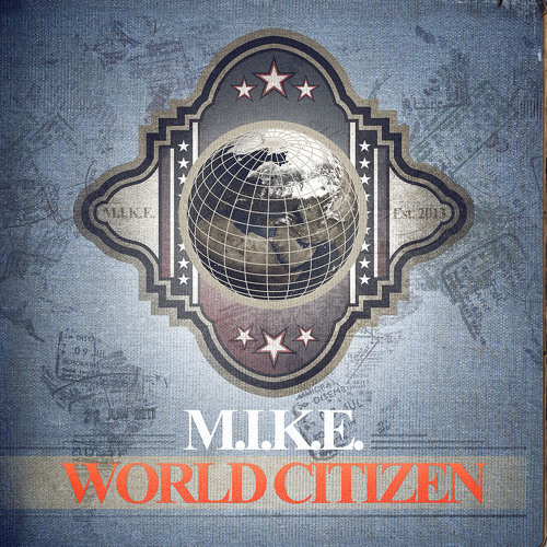 M.I.K.E. - World Citizen (Album Teaser Mix) OUT NOW