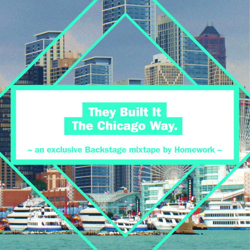 They Built It: The Chicago Way (Mixed by Homework)