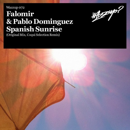 "FALOMIR & PABLO DOMINGUEZ ""SPANISH SUNRISE"" COQUI SELECTION REMIX -OUT NOW!"