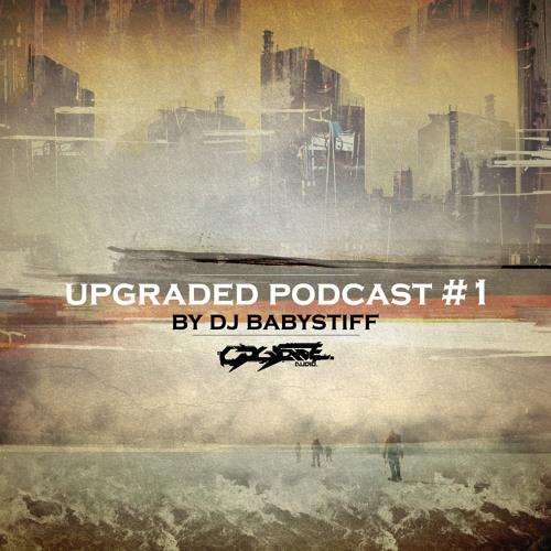 Upgraded Podcast #1 by Dj Babystiff