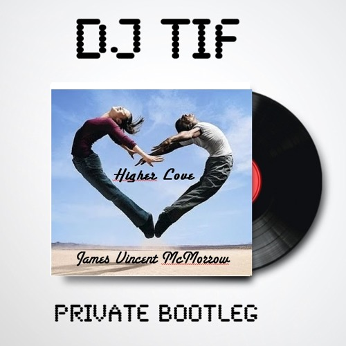 James Vincent McMorrow - Higher Love (DJ Tif Private Bootleg Mix)