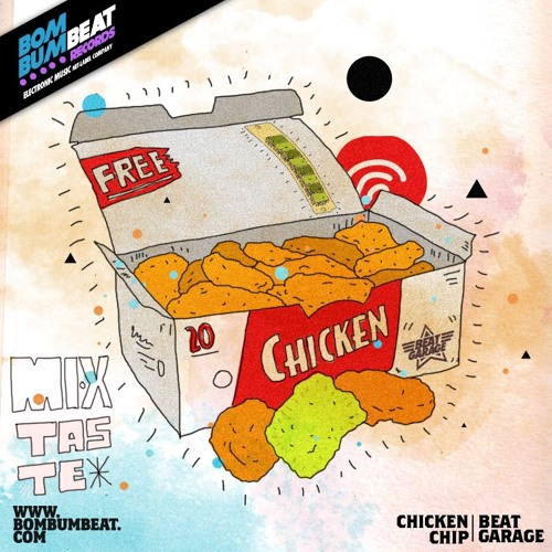 BeatGarage - Mixtaste Chicken chips for Lunch [BomBumBeat Rec]