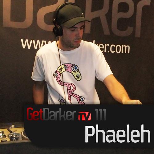 Phaeleh - GetDarkerTV 111 (27 September 2011)