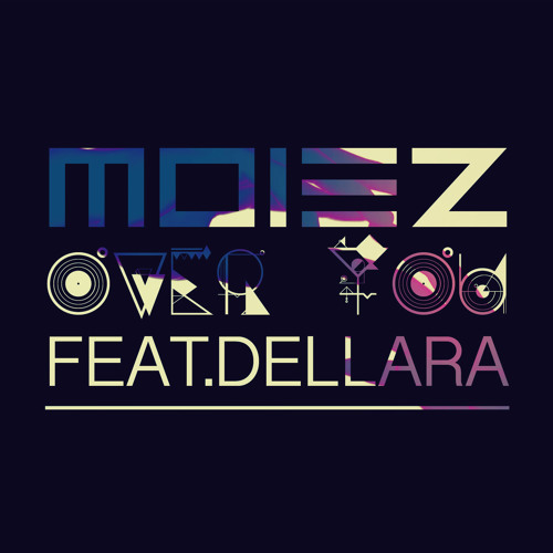 Moiez - Over You (Feat. Dellara) [Preview]