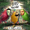 DJ Snake - Bird Machine feat. Alesia