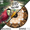 DJ SNAKE - Together / Bird Machine (Feat Alesia) **PREVIEW** OUT 2/21