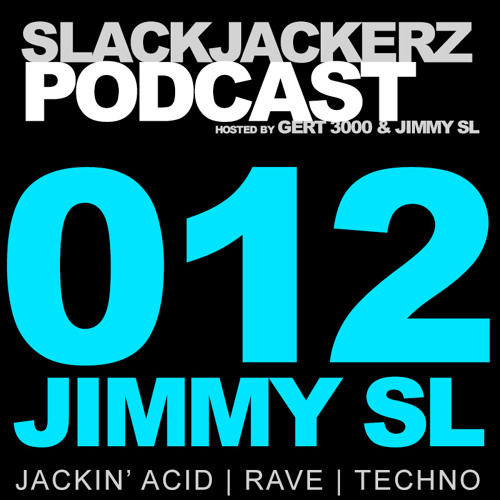 SlackJackerz #012 - Jimmy SL plays 303 Acid, Techno & Rave