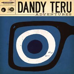 DANDY TERU : ADVENTURES (Teaser)