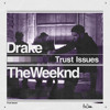 Drake ft. The Weeknd- Trust Issues (Aqtt OVOXO Remix)